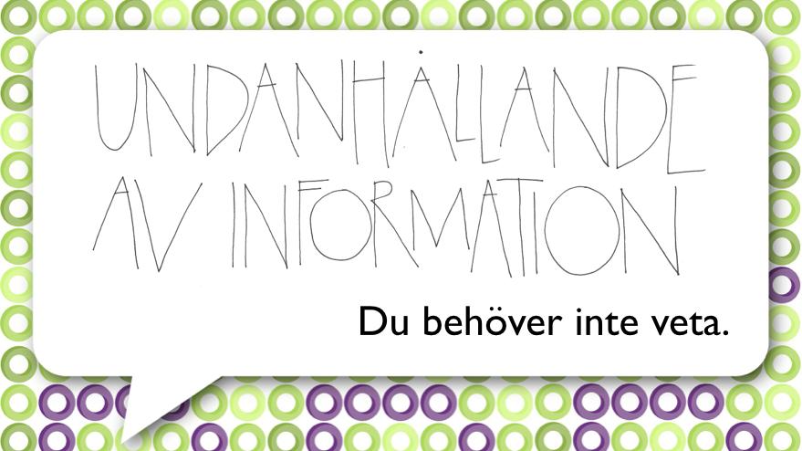 Härskarteknikskolan del 3 – undanhållande av information.