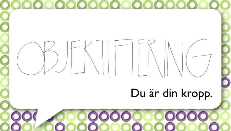 Härskarteknikskolan del 6 – objektifiering.